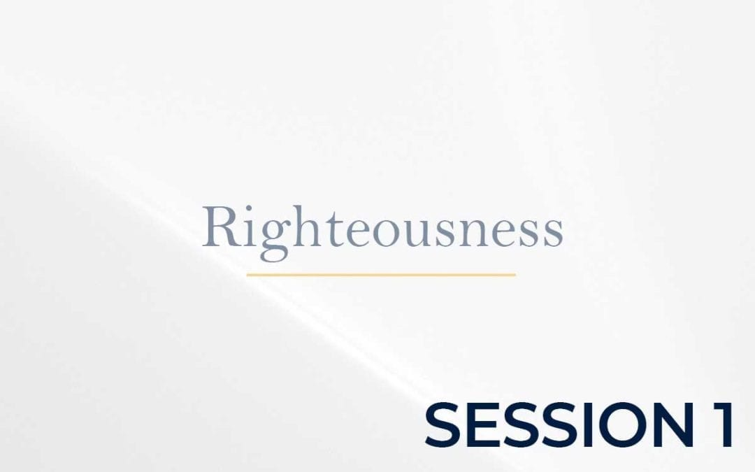 Righteousness Session 1