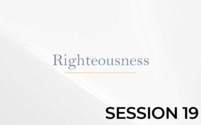 Righteousness – Session 19