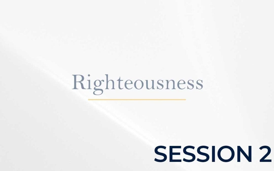Righteousness Session 2