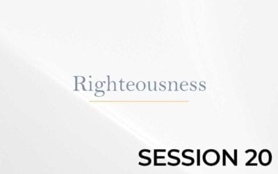Righteousness – Session 20