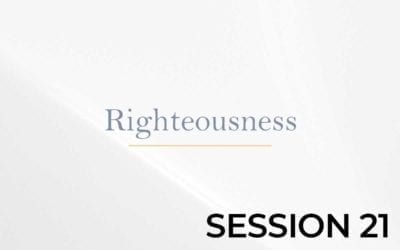 Righteousness – Session 21