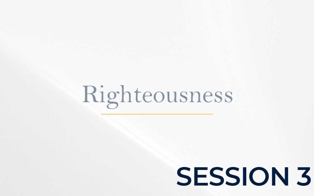 Righteousness Session 3