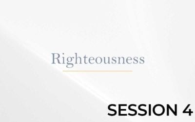 Righteousness – Session 4