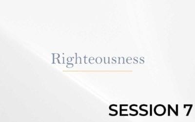 Righteousness – Session 7