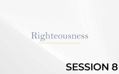 Righteousness – Session 8