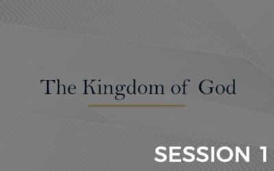 Kingdom of God – Session 1