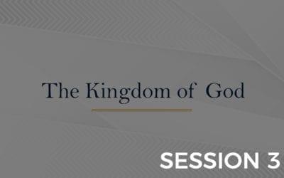Kingdom of God – Session 3