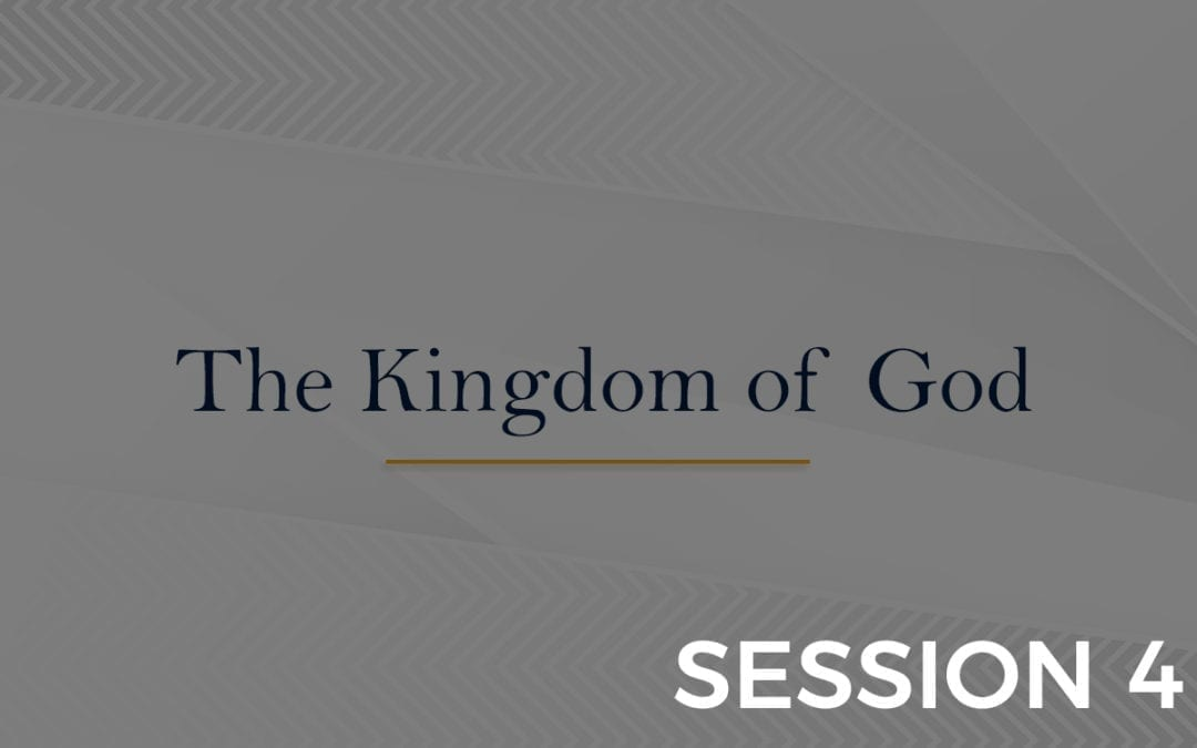 The Kingdom of God - Sessions 4