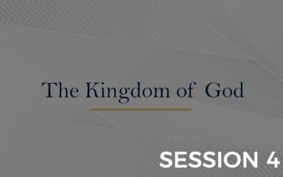 Kingdom of God – Session 4