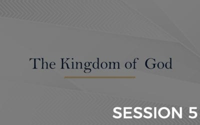 Kingdom of God – Session 5