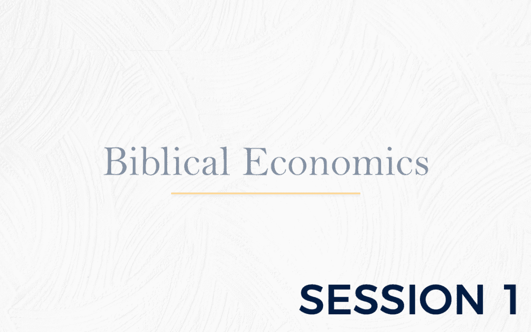 Biblical Economics Session 1