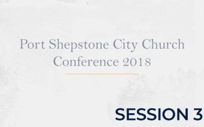 Port Shepstone City Church Conference 2018 – Session 3
