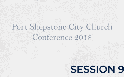 Port Shepstone City Church Conference 2018 – Session 9