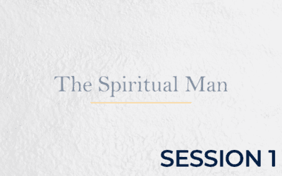 The Spiritual Man – Session 1
