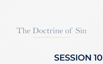 The Doctrine of Sin – Session 10