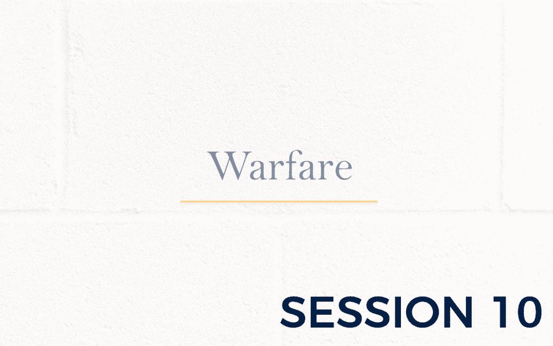 Warfare – Session 10