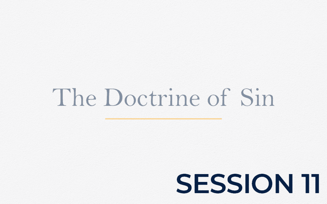 The Doctrine of Sin - Session 11