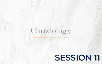 Christology – Session 11