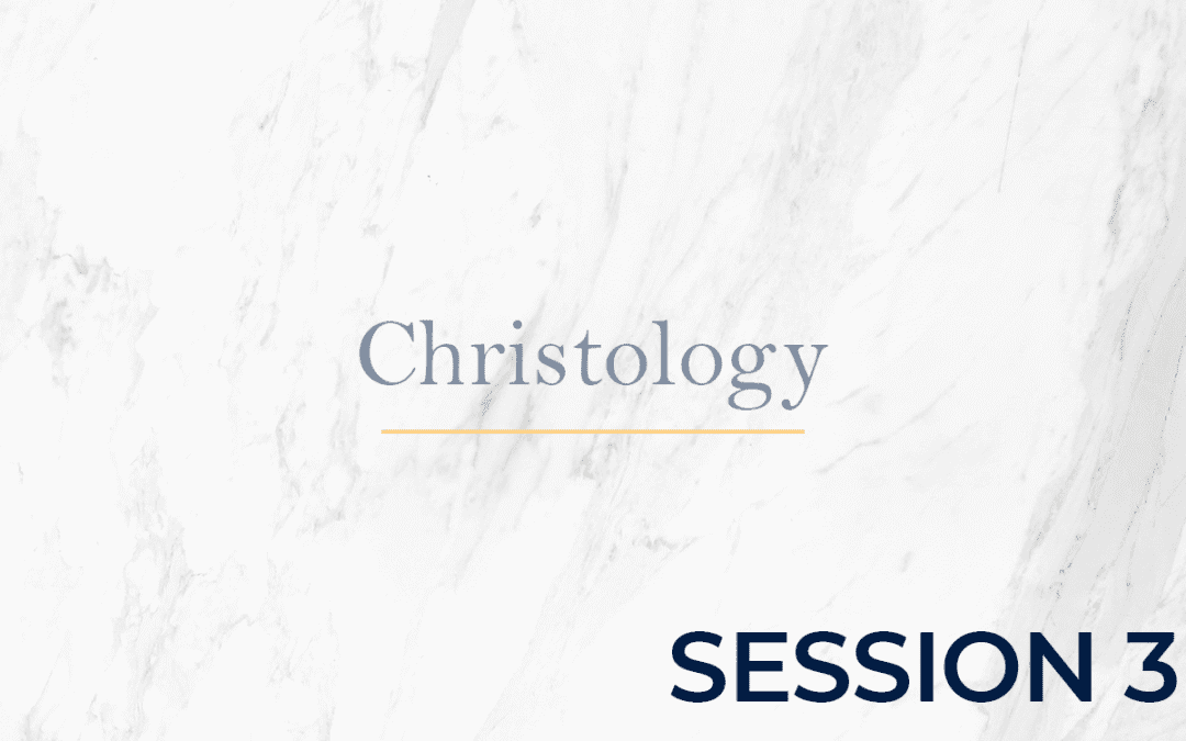 Christology – Session 3