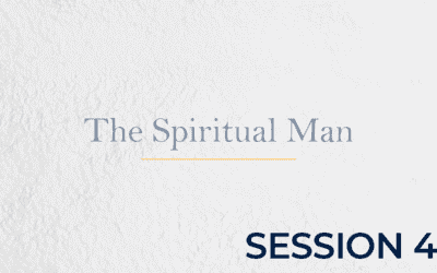 The Spiritual Man – Session 4