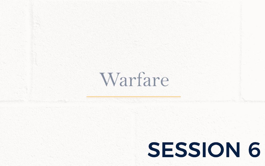 Warfare – Session 6