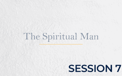 The Spiritual Man – Session 7