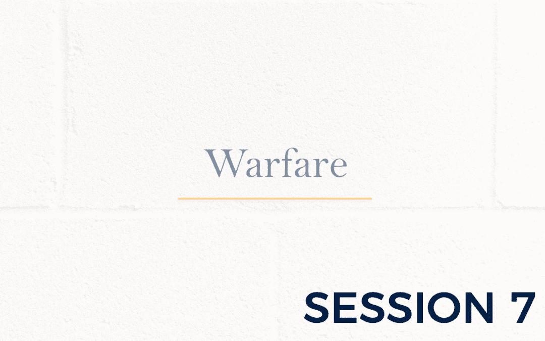 Warfare – Session 7