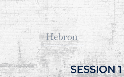 Hebron – Session 1