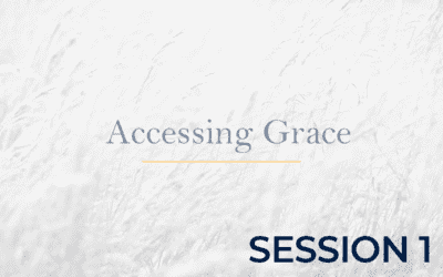 Accessing Grace – Session 1