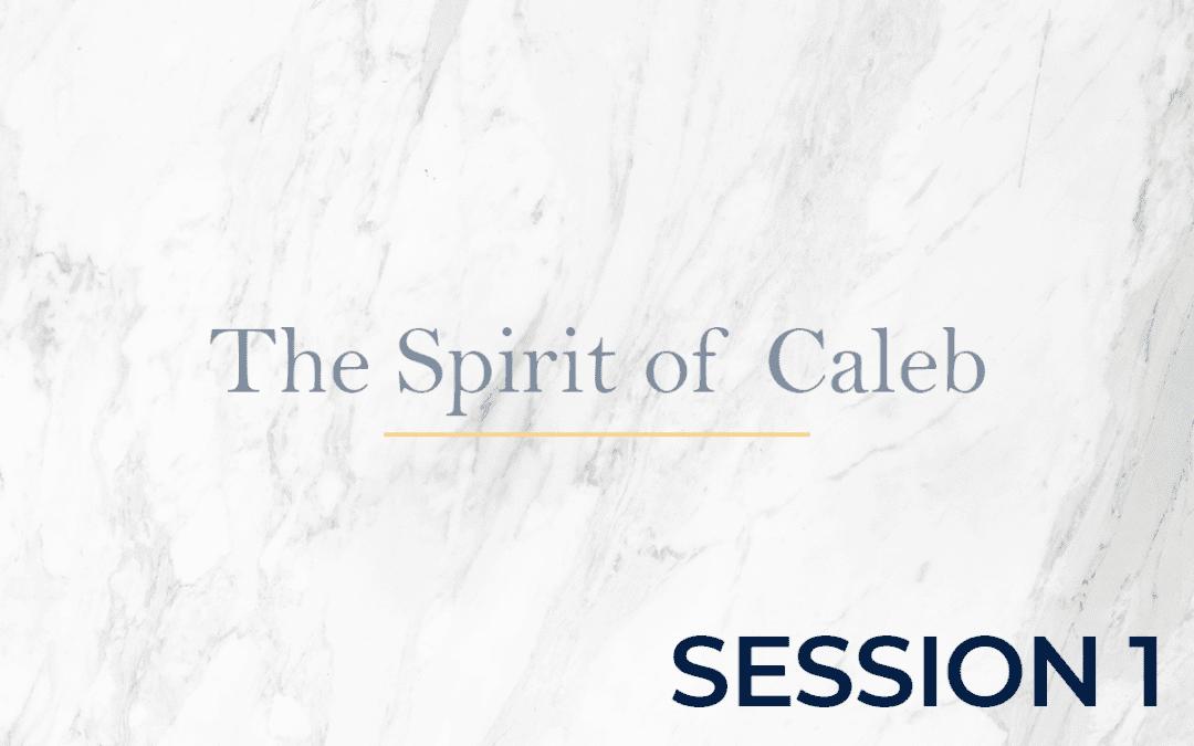 The Spirit of Caleb Session 1