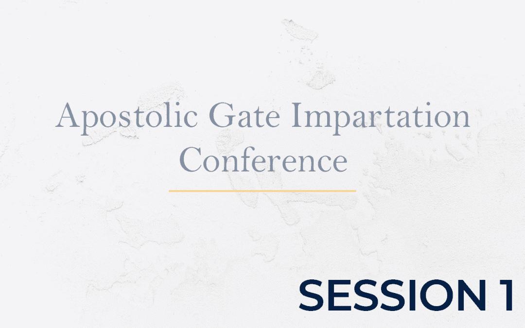 Apostolic Gate Impartation Conference Session 1