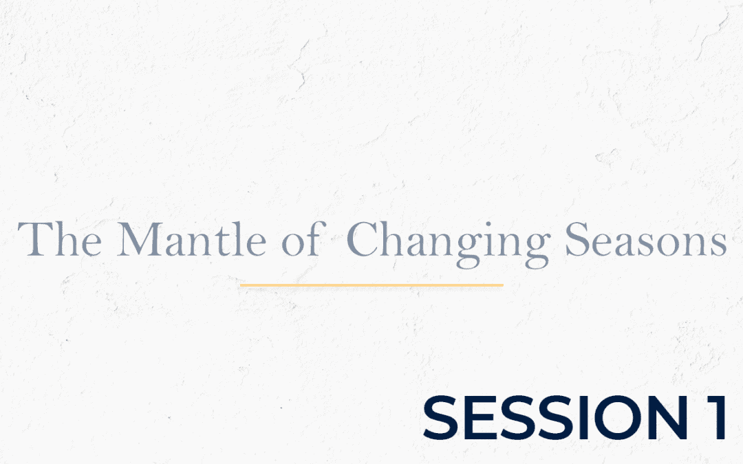 The Mantle of Changing Seasons - Session 1