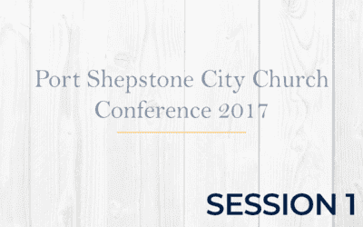 Port Shepstone City Church Conference 2017 – Session 1