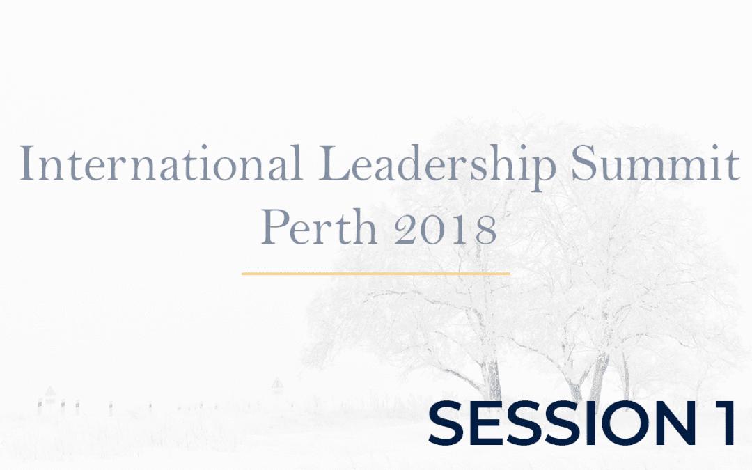 International Leadership Summit Perth 2018 Session 1
