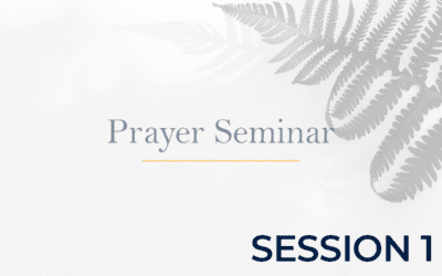 Prayer Seminar – Session 1