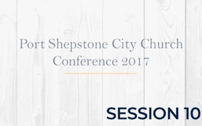 Port Shepstone City Church Conference 2017 – Session 10