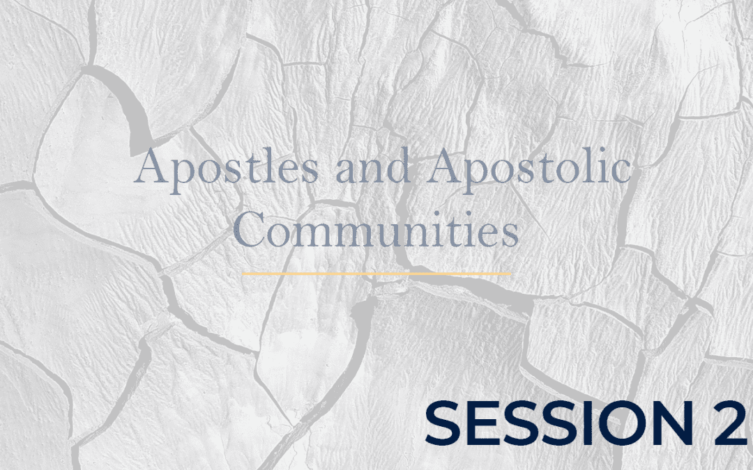 Apostles and Apostolic Communities Session 2