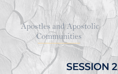 Apostles and Apostolic Communities – Session 2