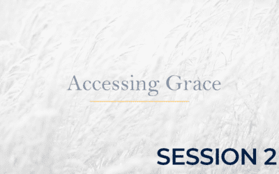 Accessing Grace – Session 2