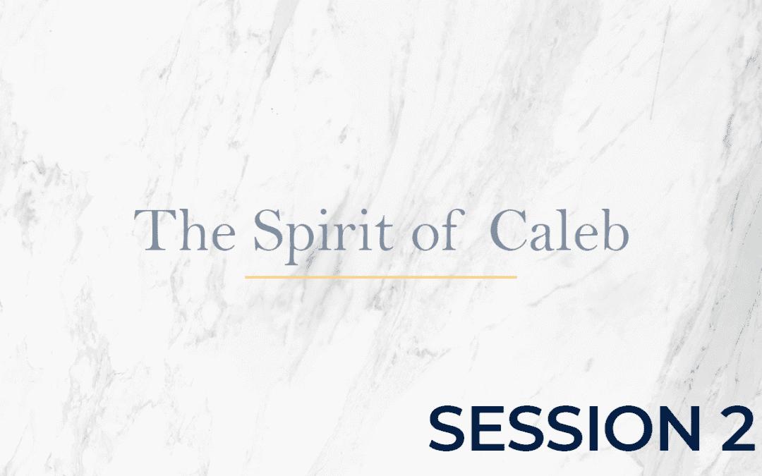 The Spirit of Caleb Session 2