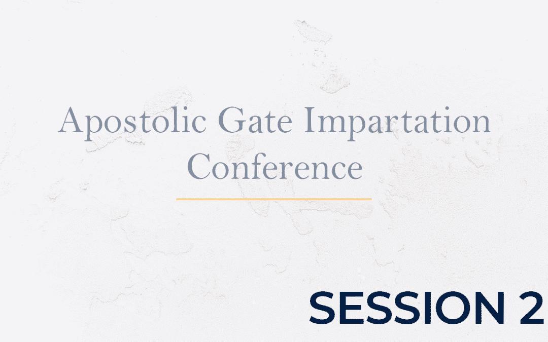 Apostolic Gate Impartation Conference Session 2