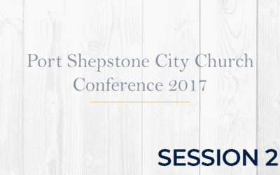 Port Shepstone City Church Conference 2017 – Session 2