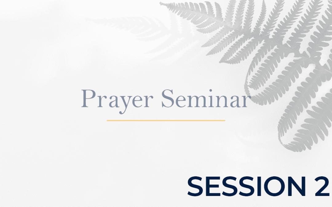 Prayer Seminar - Session 2