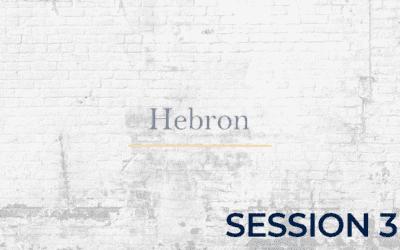 Hebron – Session 3