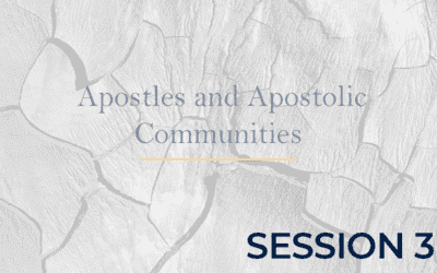 Apostles and Apostolic Communities – Session 3