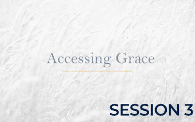 Accessing Grace – Session 3