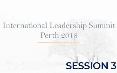 International Leadership Summit Perth 2018 – Session 3