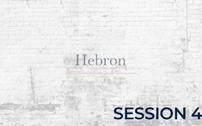 Hebron – Session 4