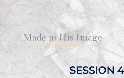 Made in His Image – Session 4