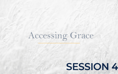Accessing Grace – Session 4